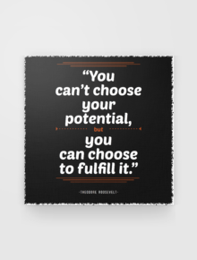 Fulfill your potential,quotes, theodore, quote, roosevelt, potential, you, fulfil, fulfill, choose, fact, inspiration, red, black, words, word, muitara, kata, your