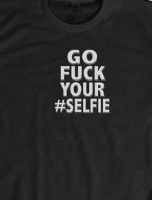 Go Fuck Your Selfie,anaknonton, nonton, film, bioskop, Indonesia, merchandise, kaos, jacket, hoodie, apparels, shirt, antclothing