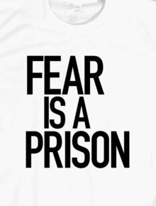 FEAR IS A PRISON,