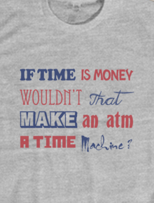 Time is MONEY,Tipografi, Time, Money, Quote, Humor,Typograph, funny, cool, gaul, keren