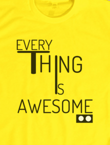 EVERYTHINGISAWESOME,lego,awesome,t-shirt,everythingisawesome,ariefhijonx