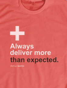 Always Deliver More Than Expected,startup, motivation, hacking, business