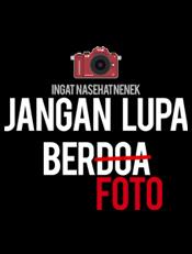 Jangan Lupa Berfoto,foto,fotografi,photograf,photography,camera
