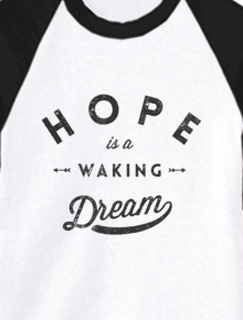 Hope is a waking dream RAGLAN,quote, aristotle, typography, lettering