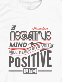 be positive ,Typography, tipografi, quote, nasjem, pesan, life, work, passion