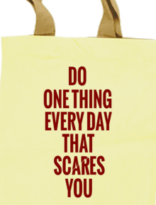 SCARE BAG QUOTES,TYPHOGRAPHY, QUOTES, DO, ONE, THING, EVERY, DAY, THAT, SCARES, YOU, COOL, NICE